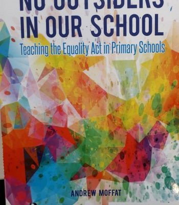 "Front cover of ""No Outsiders In Our School: Teaching The Equality Act in Primary Schools"""